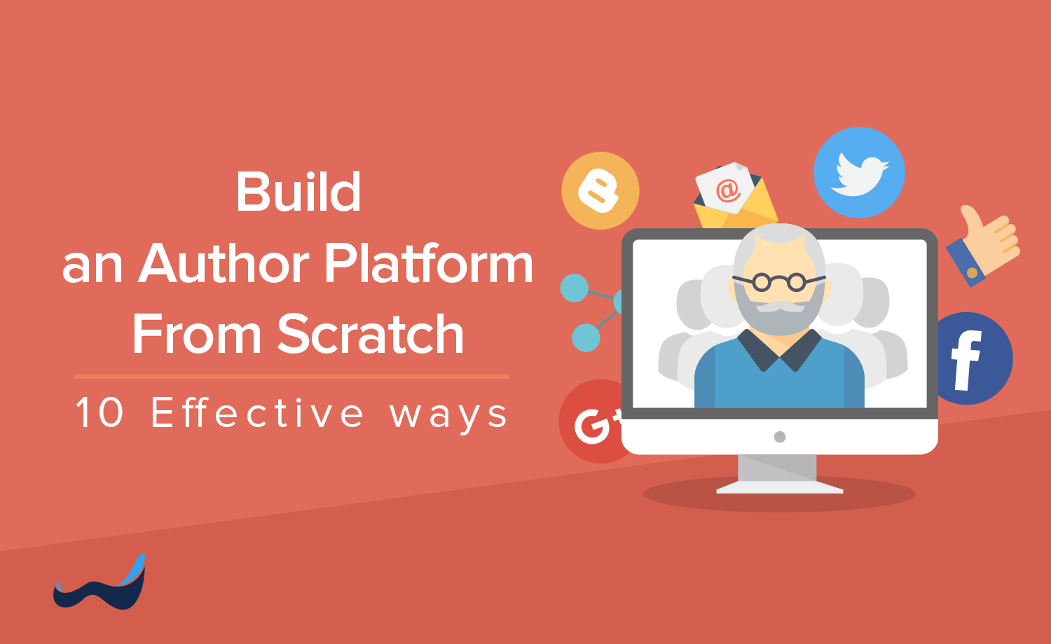 10 Highly Effective Ways to Build an Author Platform from Scratch