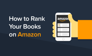 How to Rank Your Books on Amazon – A Guide to Amazon SEO for Publishers