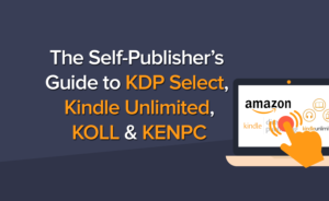 The Self-Publisher's Guide to KDP Select, KENPC, Kindle Unlimited and KOLL