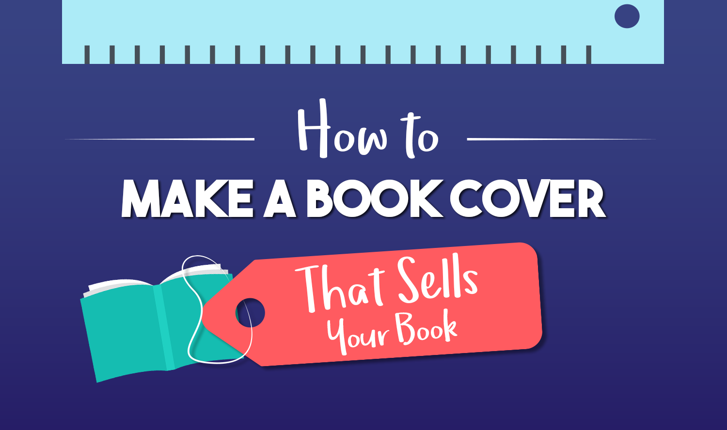 How to Make a Book Cover That Sells Your Book – The 3 Things You Need to Know (Infographic)